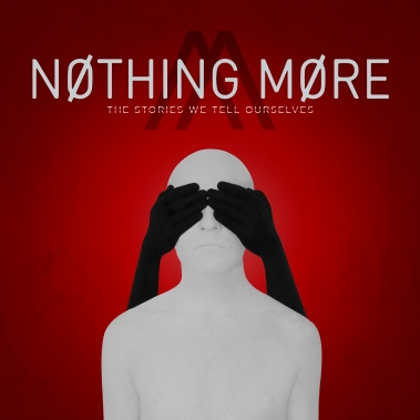 NothingMore_TheStoriesWeTellOurselves_Cover_Flat